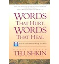 Words That Hurt, Words That Heal: How to Choose Wors Wisely and Well