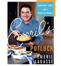 Emeril's Potluck: Comfort Food with a Kicked-Up Attitude