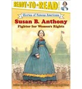 Susan B. Anthony: Fighter for Women's Rights