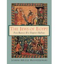 The Jews of Egypt: From Rameses II to Emperor Hadrian
