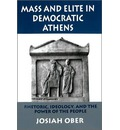 Mass and Elite in Democratic Athens: Rhetoric, Ideology, and the Power of the People