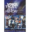 Voice, Trust and Memory: Marginalized Groups and the Failings of Liberal Representation