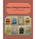 Fancy Fringed Ornaments