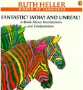 Fantastic! Wow! and Unreal!: A Book about Interjections and Conjunctions