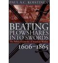 Beating Plowshares into Swords: Political Economy of American Warfare, 1606-1865