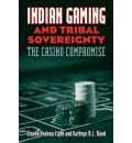 Indian Gaming and Tribal Sovereignty: The Casino Compromise
