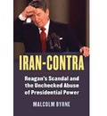 Iran-Contra: Reagan's Scandal and the Unchecked Abuse of Presidential Power
