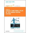 Functional Atlas of the Human Fascial System - Pageburst E-Book on Vitalsource (Retail Access Card)