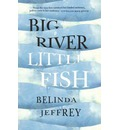 Big River, Little Fish
