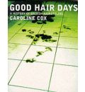 Good Hair Days: A History of British Hairdressing