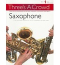 Three's a Crowd: Bk. 1: Saxophone