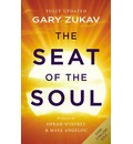 The Seat of the Soul: Inspiring Vision of Humanity's Spiritual Destiny