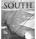 South: The Story of Shackleton's Last Expedition, 1914-17: The Story of Shackleton's Last Expedition 1914 - 1917