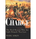 The Charge: Real Reason Why the Light Brigade Was Lost