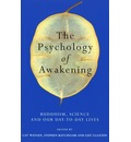 The Psychology of Awakening: Buddhism, Science and Our Day-to-day Lives