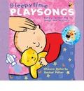 Sleepy Time Playsongs: Baby's Restful Day in Songs and Pictures