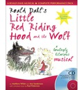Roald Dahl's Little Red Riding Hood and the Wolf: A Howling Hilarious Musical