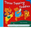 Three Tapping Teddies: Musical Stories and Chants for the Very Young