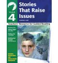 Yr 4 Stories That Raise Issues: Teachers' Resource for Guided Reading