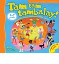 Tam Tam Tambalay!: And Other Songs from Around the World
