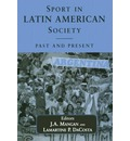 Sport in Latin American Society: Past and Present