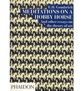 Meditations on a Hobby Horse: And Other Essays on the Theory of Art