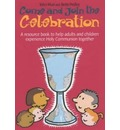 Come and Join the Celebration: A Resource Book to Help Adults and Children Experience Holy Communion Together