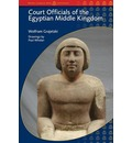 Court Officials of the Egyptian Middle Kingdom
