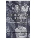 Women and Pulic Policy in Ireland: A Documentary History, 1922-1997