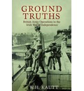 Ground Truths: The Official History of British Army Operations in the Irish War of Independence, 1919-1921