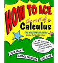How to Ace the Rest of Calculus: The Streetwise Guide
