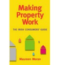 Making Property Work: The Irish Consumers' Guide