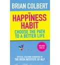 The Happiness Habit: Official Coaching Handbook of the Irish Institute of NLP