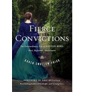 Fierce Convictions (International Edition): The Extraordinary Life of Hannah More--Poet, Reformer, Abolitionist