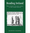 Reading Ireland: Print, Reading and Social Change in Early Modern Ireland