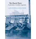 """Ten Pound Poms"": A Life History of British Postwar Emigration to Australia"