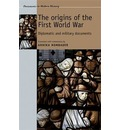 The Origins of the First World War: Diplomatic and Military Documents