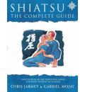 Shiatsu: The Complete Guide
