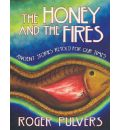 The Honey and the Fires: Ancient Stories Retold for Our Time