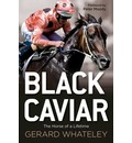 Black Caviar: The Horse of a Lifetime