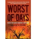Worst of Days: Inside the Black Saturday Firestorm