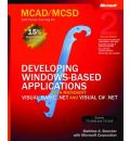 Developing Windows-based Applications with Microsoft Visual Basic .Net and Microsoft Visual C# .Net, Secon: Developing Windows Applications with VB.NET and C#.NET: MCAD/MCSD Self-Paced Training Kit