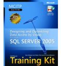 """Designing and Optimizing Data Access by Using Microsoft SQL Server"""" 2005: MCITP Self-Paced Training Kit (Exam 70-442)"""