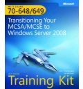 Transitioning Your MCSA/MCSE to Windows Server 2008: Transitioning Your MCSE/MCSE to Windows Server 2008