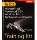 Microsoft .NET Framework 3.5 Windows Forms Application Development: MCTS Self-Paced Training Kit (Exam 70-505)