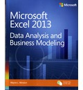 Data Analysis and Business Modeling: Microsoft Excel 2013