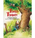Timid Timmy