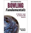 Bowling Fundamentals: A Better Way to Learn the Basics