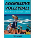 Aggressive Volleyball: Dictate the Pace, Determine the Outcome