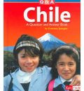 Chile: A Question and Answer Book